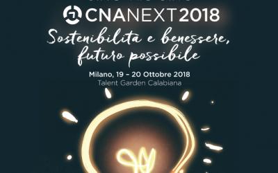 CNA NeXT 2018 – Sostenibilità e benessere, futuro possibile.